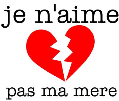 je-n-aime-love-pas-ma-mere-131175587624